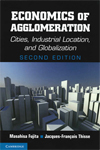 Economics of Agglomeration: Cities, Industrial Location, and Globalization (2nd Edition)